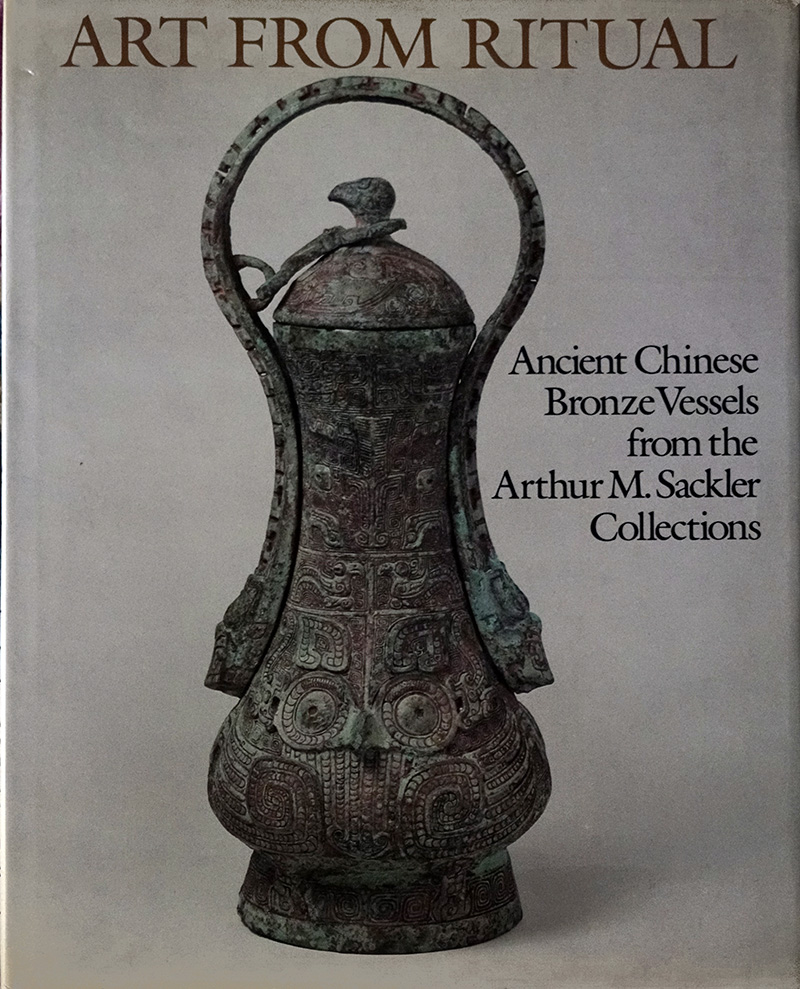 Art From Ritual - Ancient Chinese Bronze Vessels