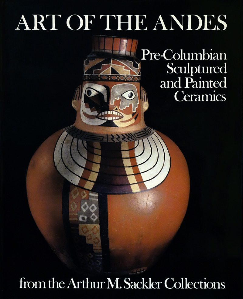 Art Of The Andes - Pre-Columbian Painted and Sculpted Ceramics